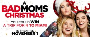 Landmark Cinemas – A Bad Moms Christmas – Win a trip for 2 to Miami OR 1 of 10 minor prize packs