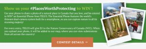 "Nature Conservancy Canada – ""Show Us Your #PlacesWorthProtecting – Win an Essential phone 128GM valued at $1,050 CDN"