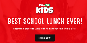 Pita Pit – School Lunch Classroom Party – Win 1 of 10 Pita Pit gift cards valued at $200 each