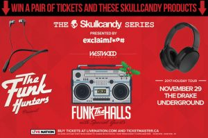 Exclaim – The Funk Hunters – Win a grand prize of a pair of tickets to see The Funk Hunters in Toronto & a pair each of Hesh 3 and Ink'd headphones