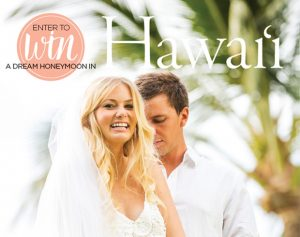 Today's Bride – Win a dream honeymoon in Hawaii valued at up to $6,288.jpg