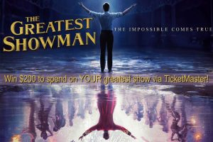 Exclaim – The Greatest Showman – Win a TicketMaster Gift Card valued at $200