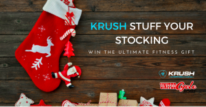 Krush Performance – Stuff Your Stocking – Win the Ultimate Fitness Gift