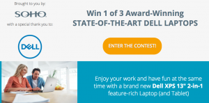 SOHO – Win 1 of 3 Award-Winning State-Of-The-Art Dell Laptops OR 1 of 13 Weekly Starbucks prizes