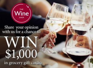 The Wine Shop – Win With Wine Customer Survey – Win $1,000 in grocery gift cards