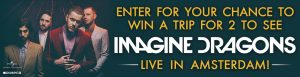 Dose.ca and Imagine Dragons – Win a trip for 2 to see Imagine Dragons live in Amsterdam valued at $4,000