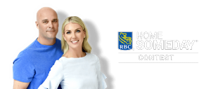 HGTV Canada – The RBC Home Someday – Win a grand prize valued at $27,500 CDN OR 1 of 2 minor prizes of $10,000 each