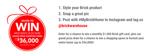 The Brick – New Year's Madness – #MyBrickHome – Win a grand prize shopping spree valued at $36,000 OR 1 of 13 Monthly prizes