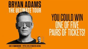 CTV News Vancouver – Win 1 of 5 pairs of Beat the Box Office Tickets to Bryan Adams The Ultimate Tour