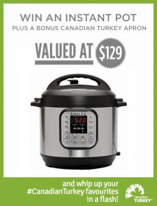 Canadian Turkey – Win an Instant Pot plus a bonus Canadian Turkey apron valued at $129