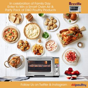 D&D Poultry – Family Day – Win the Breville Smart Oven Air & the D&D Poultry prize pack of products valued at $699 CDN