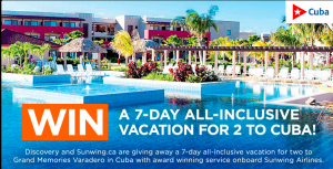 Discovery & Sunwing.ca – Win a 7-day all-inclusive vacation for 2 to Cuba valued at $4,000