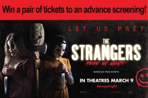 "Exclaim – Win 1 of 30 pairs of passes to see ""Strangers: Prey at Night"" valued at $25 each"