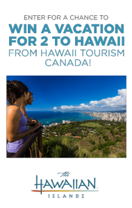 Hawaii Tourism Canada – Win a trip for 2 to Honolulu or Kahului valued at $6,000