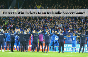 Iceland Naturally – Win 1 of 2 trips for 2 plus tickets to an Icelandic Soccer Game