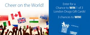 London Drugs – Cheer on the World – Win 1 of 3 London Drugs Gift cards valued at $500 each