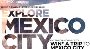 Rogers – Mexico City Tourism & Cityline – Win a trip for 2 to Mexico City valued at $3,500