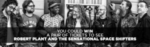 "The Toronto Star Wonderlist ""Robert Plant"" – Win 1 of 2 prizes of 2 tickets to see Robert Plant & the Sensational Space Shifters"