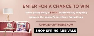 Hudson's Bay – Own Your Space – Win a $5,000 Hudson's Bay Gift Card