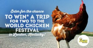 Kelseys – Chicken Fest – Win a trip for 2 to the World Chicken Festival in London, Kentucky valued at $5,000 CAD