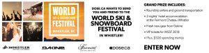Obox Media – Dose.Ca & WSSF 2018 – Win a trip for 2 to Vancouver and Whistler valued at $3,500