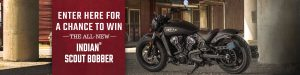 Polaris Industries – Win a 2018 Indian Scout Bobber valued at $11,499