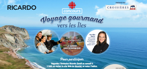Radio-Canada – Ricardo – Voyage Gourmand – Win a week-long gastronomic cruise for 2