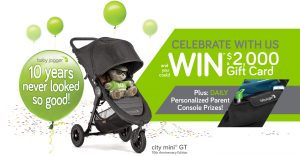 Baby Joggers – 10th Anniversary Consumer – Win a grand prize of a $2,000 CAD gift card OR 1 of 35 daily prizes