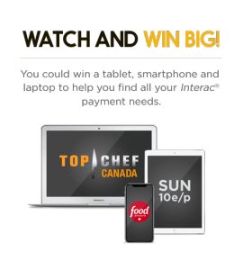 Corus – Interac Top Chef Canada – Win a prize pack valued at $4,800
