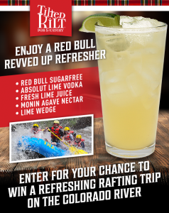 Tilted Kilt – Refresher Rafting Trip – Win a trip for 2 to Denver, CO valued at $2,000