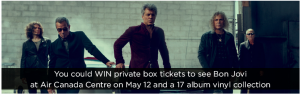 Toronto Star Wonderlist – Bon  Jovi – Win 4 private box tickets to see Bon Jovi plus more (total valued at $1,579 CDN)