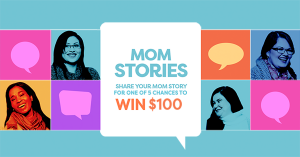 Cashco – Mom Stories – Win 1 of 5 cash prizes of $100 each