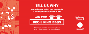 Canadian Broadcasting Corporation (CBC) – Calgary's Thanks Neighbour – Win a prize package valued at $1,690