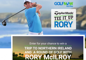 GolfNow – Tee It Up with Rory – Win a trip package to Northern Ireland & a round of golf with Rory McIlroy valued at $10,854