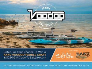 Salt Life – Summer  Kayak – Win a Kaku VooDoo board and Voodoo Sight Casting Chair & a $200 Gift Code to SaltLife.com
