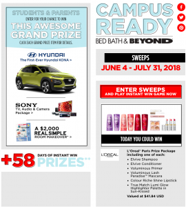 Bed Bath & Beyond – Campus Ready – Win a grand prize package valued at up to $31,117 USD OR many other prizes