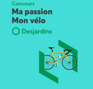 Federation des caisses Desjardins du Quebec – My Passion, My Bike – Win a $4,000 gift card