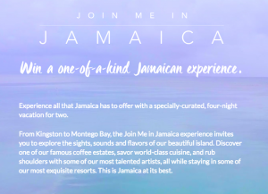 Jamaica Tourist Board – Join Me in Jamaica – Win 1 of 2 Jamaica Vacation packages for 2 valued at $3,000 each