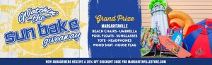 Margaritaville – Watchin' the Sun Bake – Win a grand prize package valued at $577