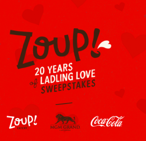 The Coca-Cola – Zoup! 20 Years of Ladling Love – Win a grand prize of a trip package for 2 to Las Vegas valued at $2,300 USD OR 1 of 20 minor prizes