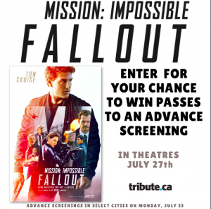 Tribute Publishing – Win 1 of 10 double passes to see Mission Impossible Fallout valued at $22 each