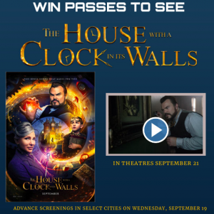 "Tribute Publishing – Win 1 of 10 double passes to see ""The House With A Clock In Its Walls"" valued at $22 each"