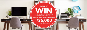 The Brick Warehouse – #MyBrickHome – Win a grand prize valued at $36,000 to furnish your home OR 1 of 13 monthly prizes of a $1,500 Brick gift card each