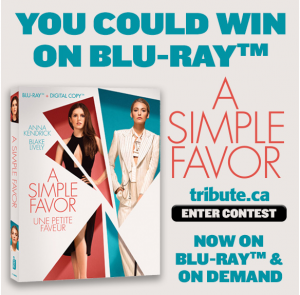 Tribute Publishing – Win 1 of 5 copies of A Simple Favor on Blu-ray valued at over $29 CDN each