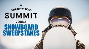 Vista Radio – Win a Banff Ice Summit Premium Limited Edition Vodka branded Snowboard valued at $600