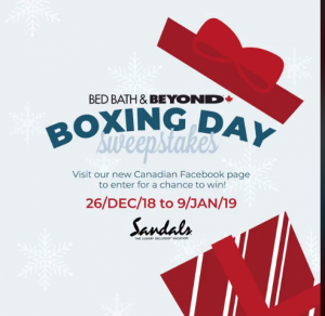 Bed Bath & Beyond – Boxing Day – Win a grand prize of a 4-night stay for 2 valued at $4,816 OR 1of 15 daily prizes of a $100 gift card each