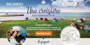 Canadian Broadcasting Corporation – Win a cruise for 2 from Montreal to the Magdalen Islands for 7 nights valued at $3,000