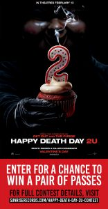 Sunrise Records – 1 of 10 prizes of a pair of tickets to see Happy Death Day 2 U valued at $34 CAD each