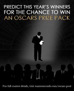 Sunrise Records – Win an Oscars prize pack valued at $290 OR a runner-up prize pack valued at $125