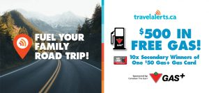 Travel Alerts – Fuel Your Family – Win a grand prize of $500 Canadian Tire gift cards OR 1 of 10 minor prizes